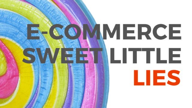 E-commerce sweet little lies