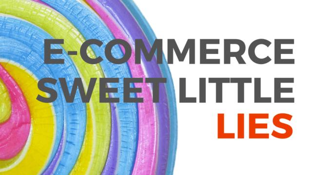 E-commerce sweet little lies