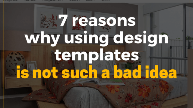 7 reasons why using design templates is not such a bad idea