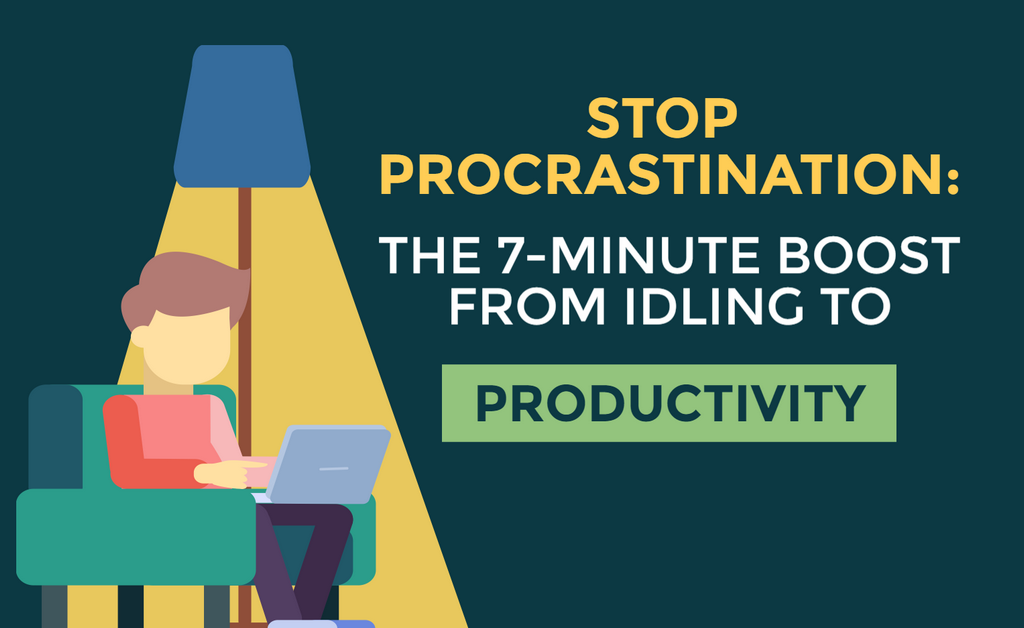 Stop Procrastination: The 7-minute Boost from Idling to Productivity