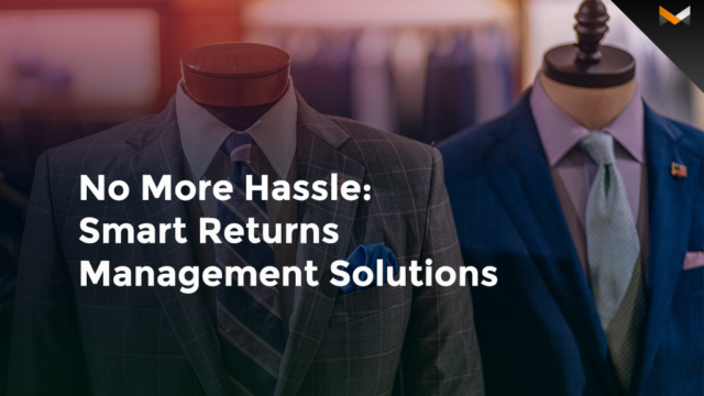 No More Hassle: Smart Returns Management Solutions