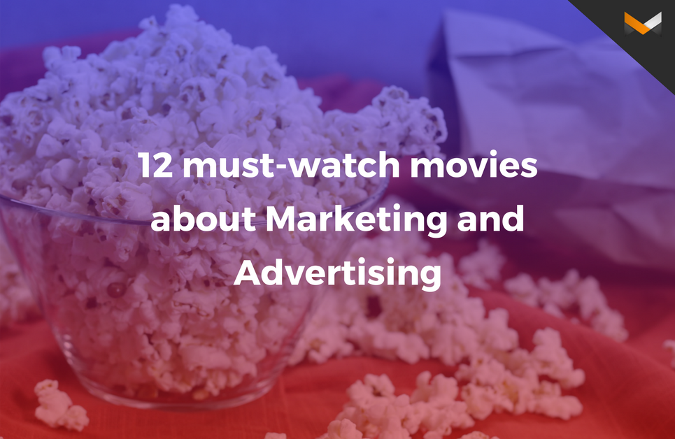 12 Must-watch Movies about Marketing and Advertising